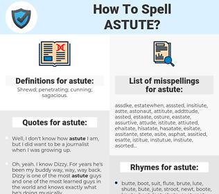 astute, spellcheck astute, how to spell astute, how do you spell astute, correct spelling for astute