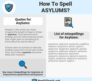 Asylums, spellcheck Asylums, how to spell Asylums, how do you spell Asylums, correct spelling for Asylums