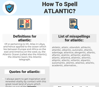 atlantic, spellcheck atlantic, how to spell atlantic, how do you spell atlantic, correct spelling for atlantic