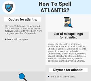 atlantis, spellcheck atlantis, how to spell atlantis, how do you spell atlantis, correct spelling for atlantis