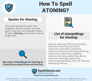 Atoning, spellcheck Atoning, how to spell Atoning, how do you spell Atoning, correct spelling for Atoning