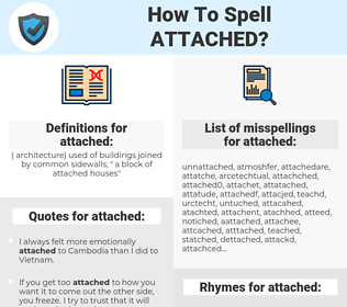 attached, spellcheck attached, how to spell attached, how do you spell attached, correct spelling for attached