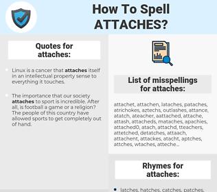 attaches, spellcheck attaches, how to spell attaches, how do you spell attaches, correct spelling for attaches