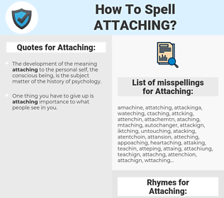 Attaching, spellcheck Attaching, how to spell Attaching, how do you spell Attaching, correct spelling for Attaching