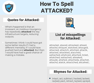 Attacked, spellcheck Attacked, how to spell Attacked, how do you spell Attacked, correct spelling for Attacked