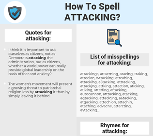 attacking, spellcheck attacking, how to spell attacking, how do you spell attacking, correct spelling for attacking