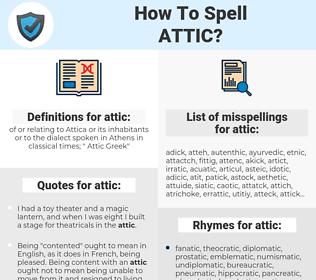 attic, spellcheck attic, how to spell attic, how do you spell attic, correct spelling for attic