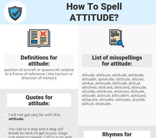 attitude, spellcheck attitude, how to spell attitude, how do you spell attitude, correct spelling for attitude