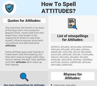Attitudes, spellcheck Attitudes, how to spell Attitudes, how do you spell Attitudes, correct spelling for Attitudes