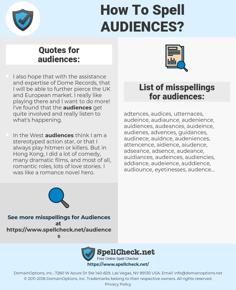 audiences, spellcheck audiences, how to spell audiences, how do you spell audiences, correct spelling for audiences