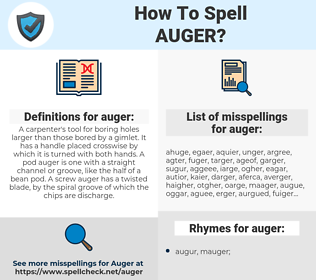 auger, spellcheck auger, how to spell auger, how do you spell auger, correct spelling for auger