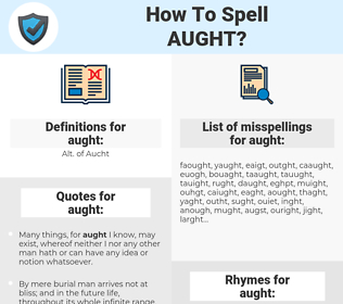 aught, spellcheck aught, how to spell aught, how do you spell aught, correct spelling for aught