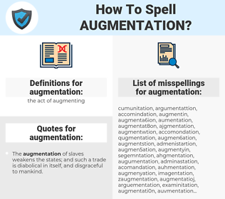 augmentation, spellcheck augmentation, how to spell augmentation, how do you spell augmentation, correct spelling for augmentation