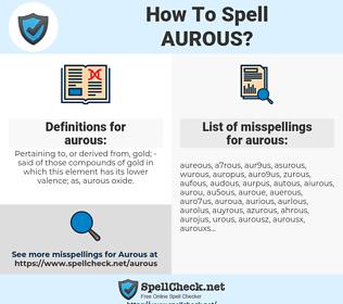 aurous, spellcheck aurous, how to spell aurous, how do you spell aurous, correct spelling for aurous