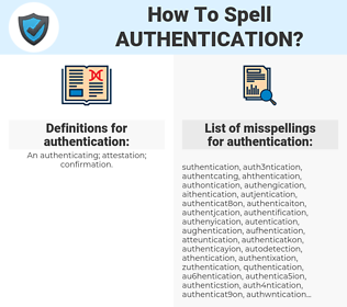 authentication, spellcheck authentication, how to spell authentication, how do you spell authentication, correct spelling for authentication