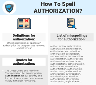 authorization, spellcheck authorization, how to spell authorization, how do you spell authorization, correct spelling for authorization