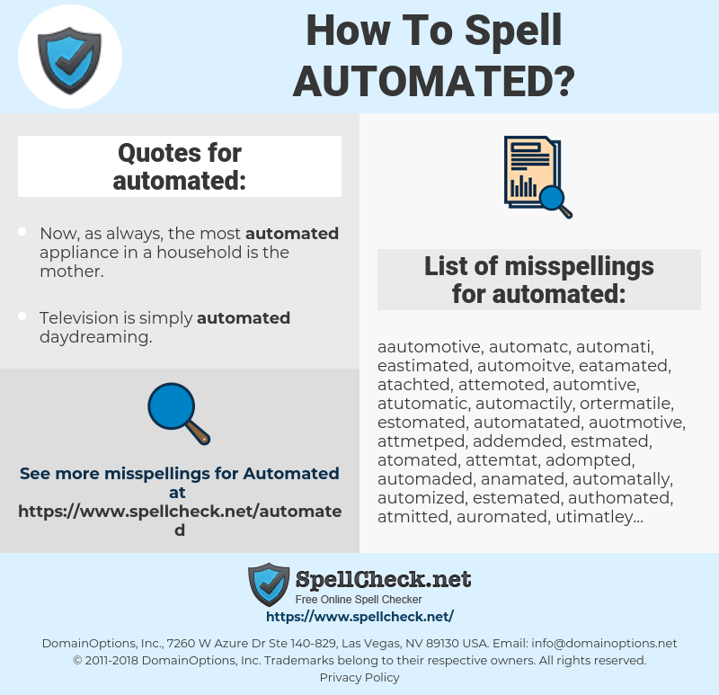 automated, spellcheck automated, how to spell automated, how do you spell automated, correct spelling for automated