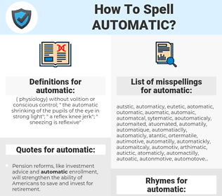 automatic, spellcheck automatic, how to spell automatic, how do you spell automatic, correct spelling for automatic