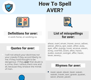 aver, spellcheck aver, how to spell aver, how do you spell aver, correct spelling for aver