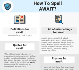 await, spellcheck await, how to spell await, how do you spell await, correct spelling for await