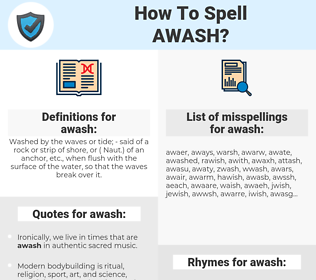awash, spellcheck awash, how to spell awash, how do you spell awash, correct spelling for awash