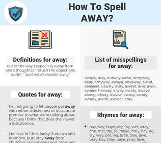 away, spellcheck away, how to spell away, how do you spell away, correct spelling for away