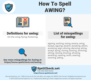 awing, spellcheck awing, how to spell awing, how do you spell awing, correct spelling for awing