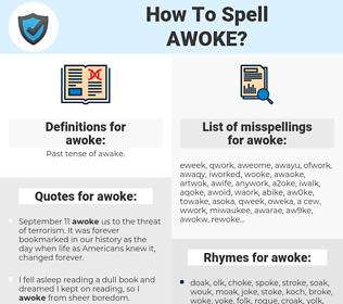 awoke, spellcheck awoke, how to spell awoke, how do you spell awoke, correct spelling for awoke