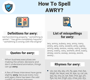 awry, spellcheck awry, how to spell awry, how do you spell awry, correct spelling for awry