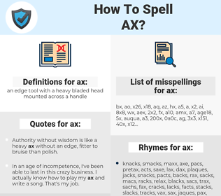 ax, spellcheck ax, how to spell ax, how do you spell ax, correct spelling for ax