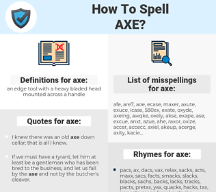 axe, spellcheck axe, how to spell axe, how do you spell axe, correct spelling for axe