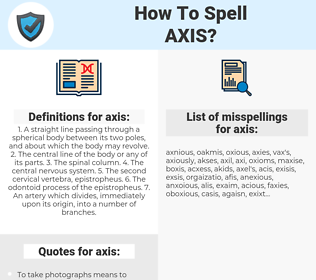 axis, spellcheck axis, how to spell axis, how do you spell axis, correct spelling for axis