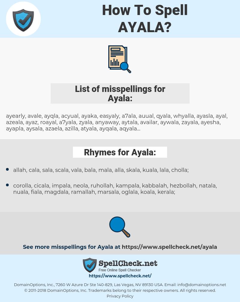Ayala, spellcheck Ayala, how to spell Ayala, how do you spell Ayala, correct spelling for Ayala
