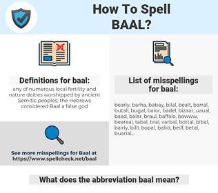 baal, spellcheck baal, how to spell baal, how do you spell baal, correct spelling for baal