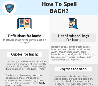 bach, spellcheck bach, how to spell bach, how do you spell bach, correct spelling for bach