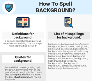 background, spellcheck background, how to spell background, how do you spell background, correct spelling for background