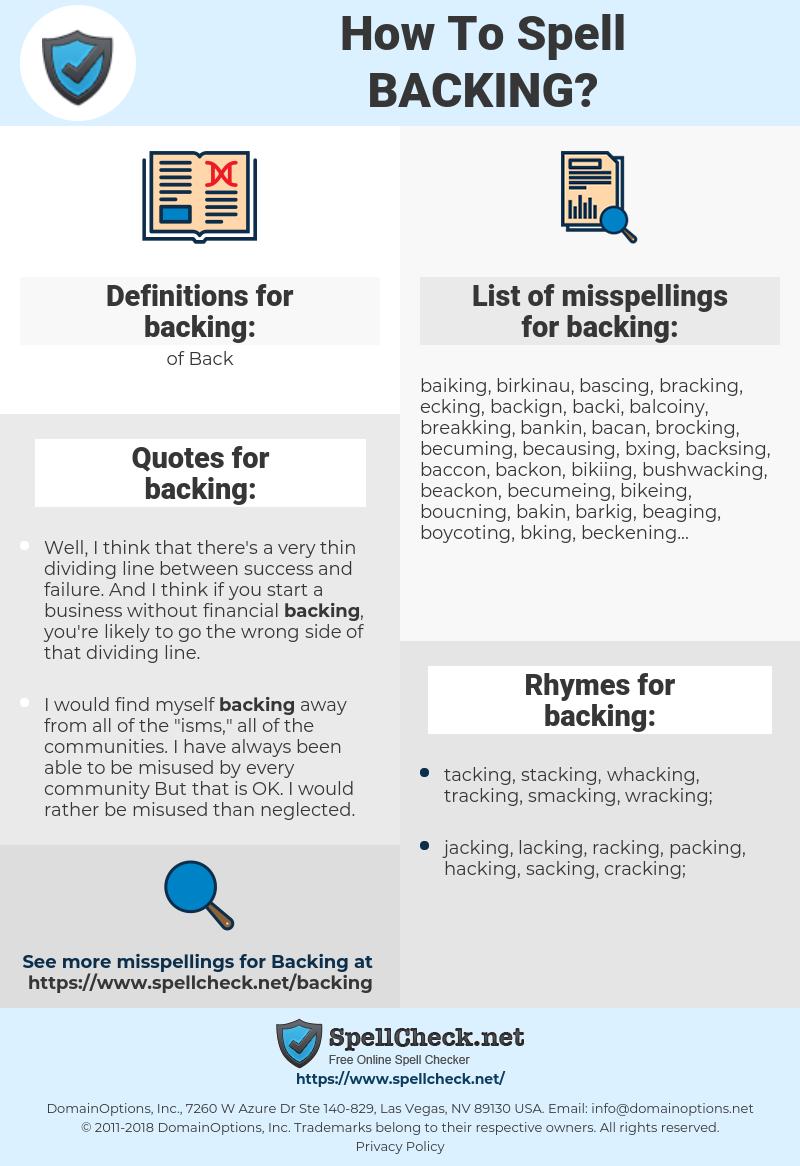 backing, spellcheck backing, how to spell backing, how do you spell backing, correct spelling for backing