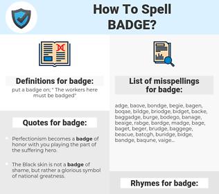 badge, spellcheck badge, how to spell badge, how do you spell badge, correct spelling for badge