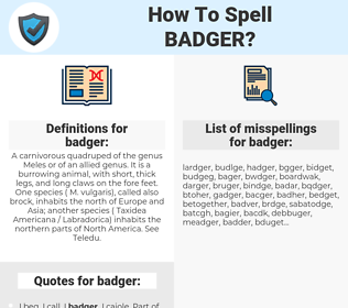 badger, spellcheck badger, how to spell badger, how do you spell badger, correct spelling for badger