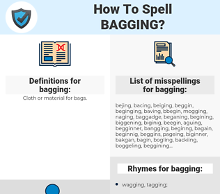 bagging, spellcheck bagging, how to spell bagging, how do you spell bagging, correct spelling for bagging