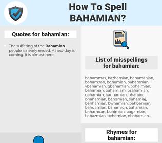 bahamian, spellcheck bahamian, how to spell bahamian, how do you spell bahamian, correct spelling for bahamian