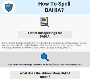 BAHIA, spellcheck BAHIA, how to spell BAHIA, how do you spell BAHIA, correct spelling for BAHIA