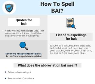 bai, spellcheck bai, how to spell bai, how do you spell bai, correct spelling for bai