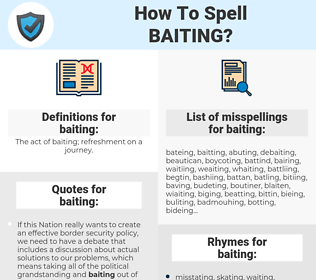 baiting, spellcheck baiting, how to spell baiting, how do you spell baiting, correct spelling for baiting