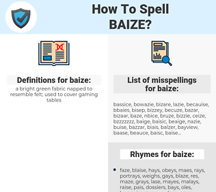 baize, spellcheck baize, how to spell baize, how do you spell baize, correct spelling for baize