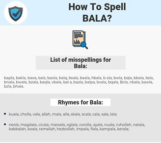 Bala, spellcheck Bala, how to spell Bala, how do you spell Bala, correct spelling for Bala