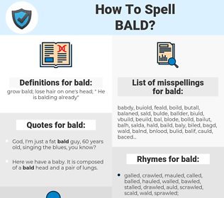 bald, spellcheck bald, how to spell bald, how do you spell bald, correct spelling for bald