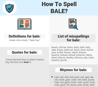 bale, spellcheck bale, how to spell bale, how do you spell bale, correct spelling for bale