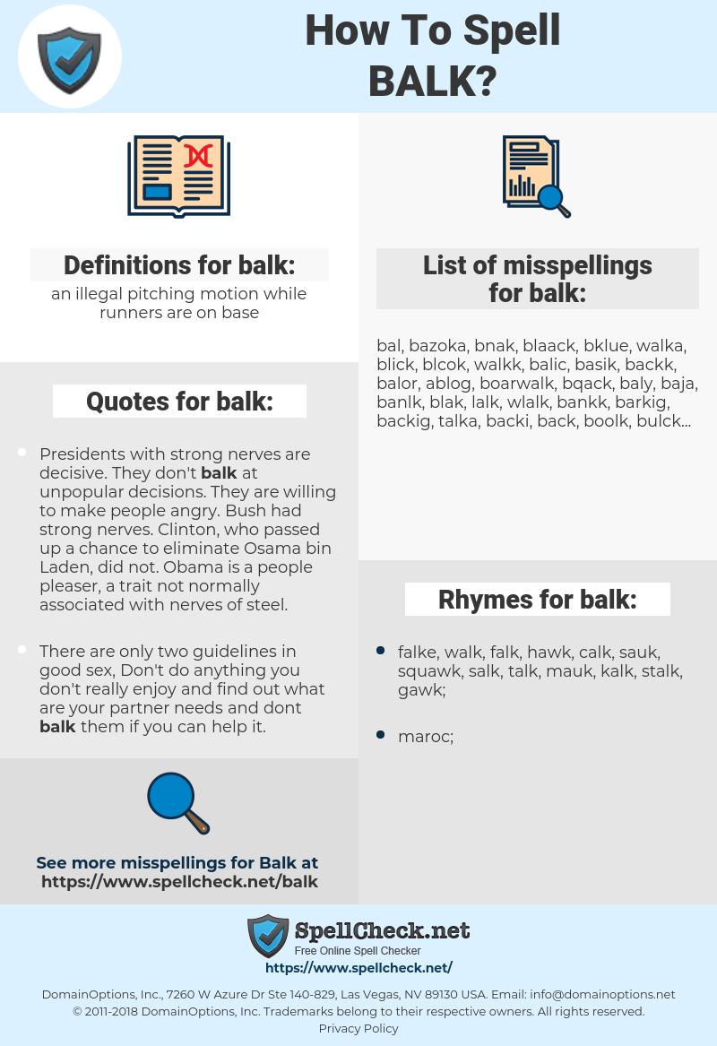 balk, spellcheck balk, how to spell balk, how do you spell balk, correct spelling for balk