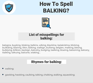 balking, spellcheck balking, how to spell balking, how do you spell balking, correct spelling for balking